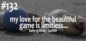 ... .com/my-love-for-the-beautiful-game-is-limitless-soccer-quote