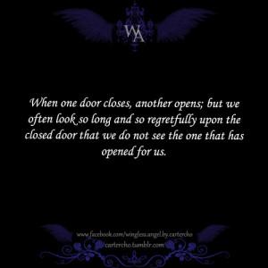 When one door closes another door opens; but we so often look so long ...
