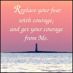 Jesus Said Be Courageous