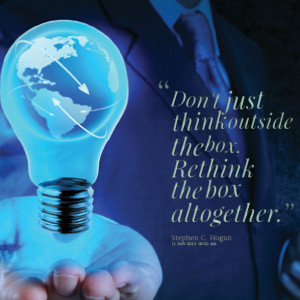 Quotes Picture: don't just think outside the box rethink the box ...