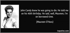 John Candy knew he was going to die. He told me on his 40th birthday ...