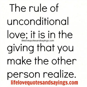 The Rule Of Unconditional Love.. | Love Quotes And Sayings