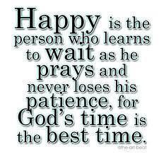 Christian Quotes happy learn wait pray patience time