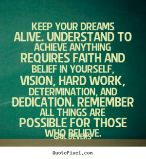 ... Anything Requires Faith And Belief In Yourself, Vision, Hard Work