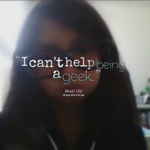 can t help being a geek quotes from victoria may thompson published ...
