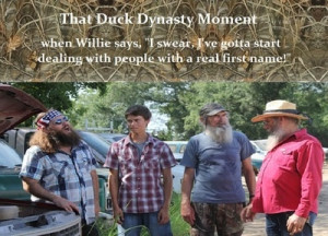 Si Wille John Luke   Duck dynasty quotes