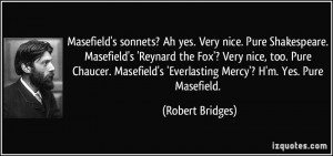 Very nice. Pure Shakespeare. Masefield's 'Reynard the Fox'? Very nice ...