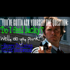 Classic Movie Quotes Dirty Harry