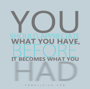 You What You Have, It Becomes What You Had