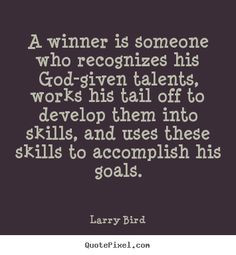 Larry Bird picture quotes - A winner is someone who recognizes his god ...