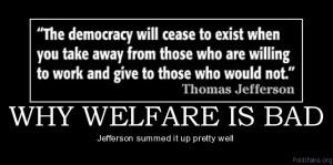 why-welfare-is-bad-jefferson-welfare-political-poster-1272241915.jpg