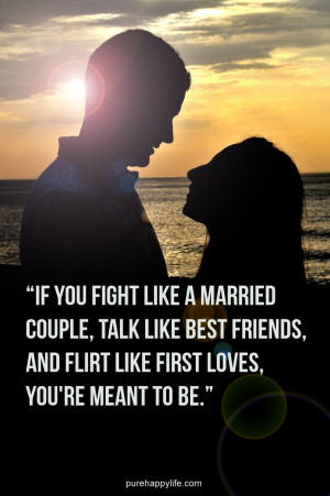 Love Quote: If you fight like a married couple, talk like best friends ...