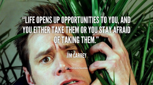 quote-Jim-Carrey-life-opens-up-opportunities-to-you-and-90427.png