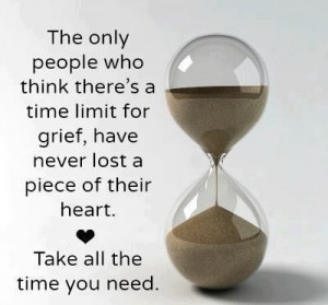 Grief takes time...