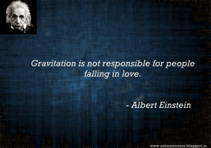 albert einstein love quotes, einstein love quotes : Gravitation is not ...