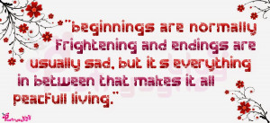 Beginnings are normally frightening and endings are usually sad, but ...