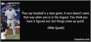 They say baseball is a slow game. It sure doesn't seem that way when ...