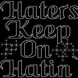 Hater Quotes Graphics - Page #5 - LayoutLocator.com - Search over ...