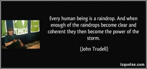 ... of the storm. (John Trudell) #quotes #quote #quotations #JohnTrudell
