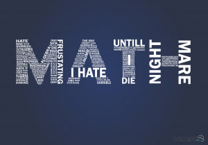 Hate Math Quotes i Hate Math by Wepepe