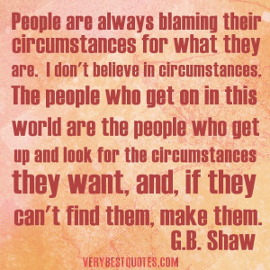 Perseverance quotes – People are always blaming their circumstances ...