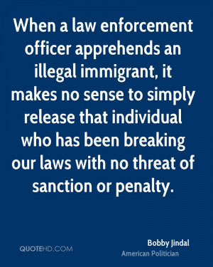 When a law enforcement officer apprehends an illegal immigrant, it ...