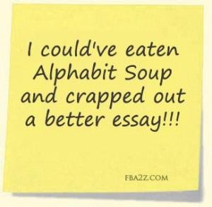 could have eaten alphabit soup...