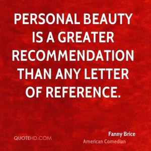 Fanny Brice Beauty Quotes