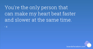 wallpapers you make my heart beat faster quotes