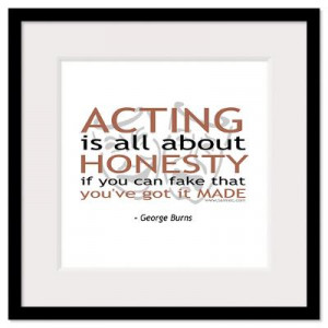 ... > Wall Art > Framed Prints > George Burns Acting Quote Framed Print