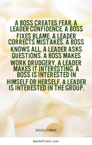 Inspirational quote - A boss creates fear, a leader confidence. a boss ...