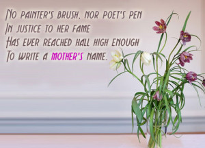 ... Eve Reached Hall High Enough To Write a Mother's Name - Mother Quote