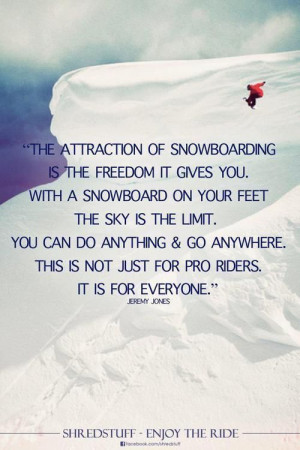 Snowboard | Quotes to Live & Die By