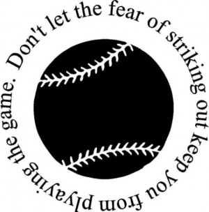 Baseball vinyl decal Don't let the Fear of striking out keep you from ...