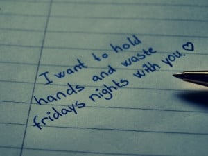 want to hold hands and waste fridays nights with you