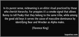 ... by identifying Bear and Wrecker as Alpha males. - Florence King