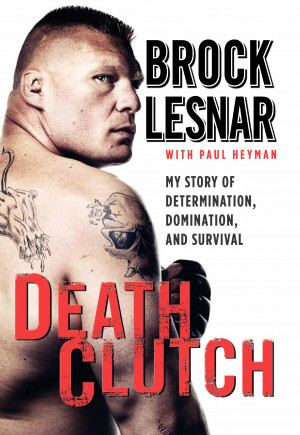 Exclusive Interview: Brock Lesnar Discusses 'Death Clutch', Part 1