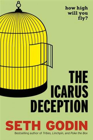 Selected Quotes from The Icarus Deception by Seth Godin