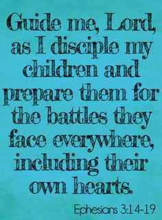 Guide me, Lord, as I disciple my children and prepare them for the ...