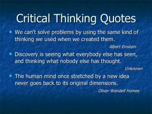 Critical Thinking Quotes Critical Thinking Quotes