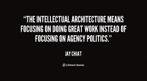 The intellectual architecture means focusing on doing great work ...