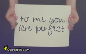 To Me Your Perfect.