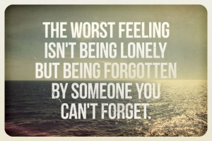 The Worst Feeling Isn't Being Lonely.