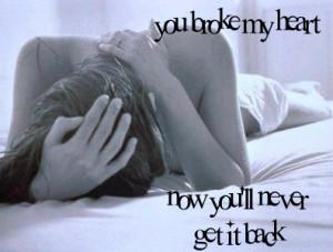 you broke my heart :(