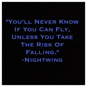 True Quotes, Dick Grayson Quotes, Nightwing Quotes, Awsome Quotes ...