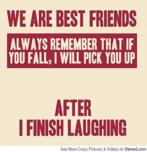 Best friends know this is true.