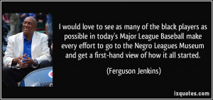 Major League Baseball make every effort to go to the Negro Leagues ...
