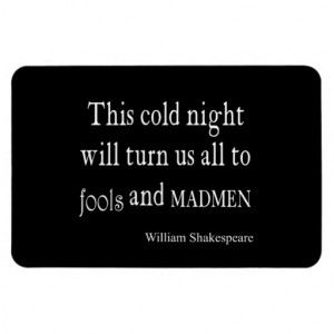 This Cold Night Fools and Madmen Shakespeare Quote Rectangular Magnet