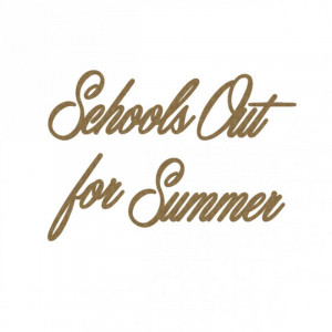 Schools Out for Summer (School out for summer)