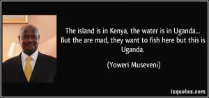 More Yoweri Museveni Quotes